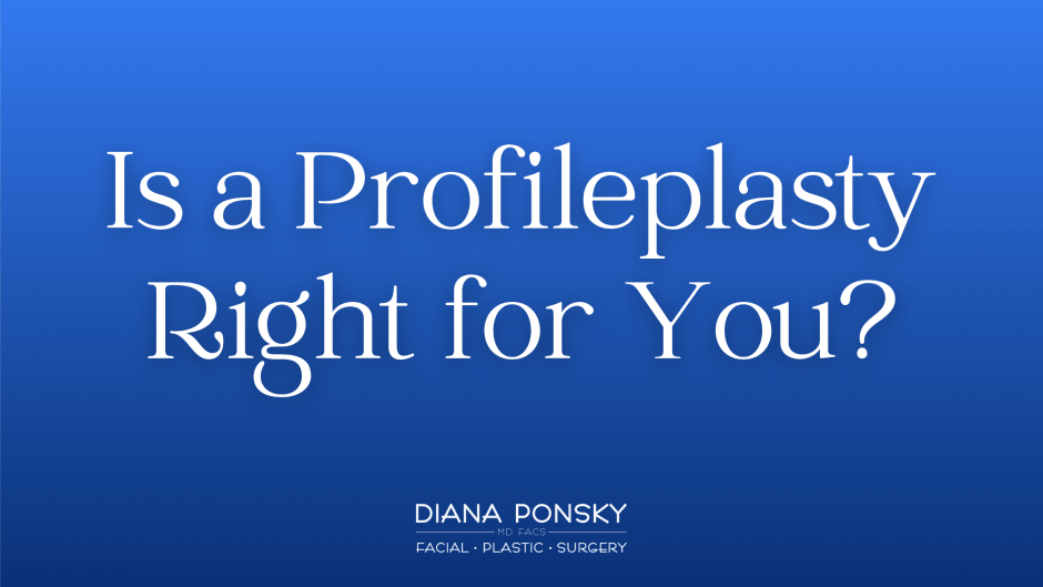 Is a Profileplasty Right for You